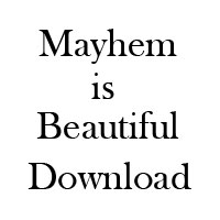 mayhem is beautiful